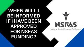 When Will I Be Informed If I Have Been Approved For NSFAS Funding?