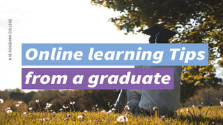 Online Learning Tips from a Graduate